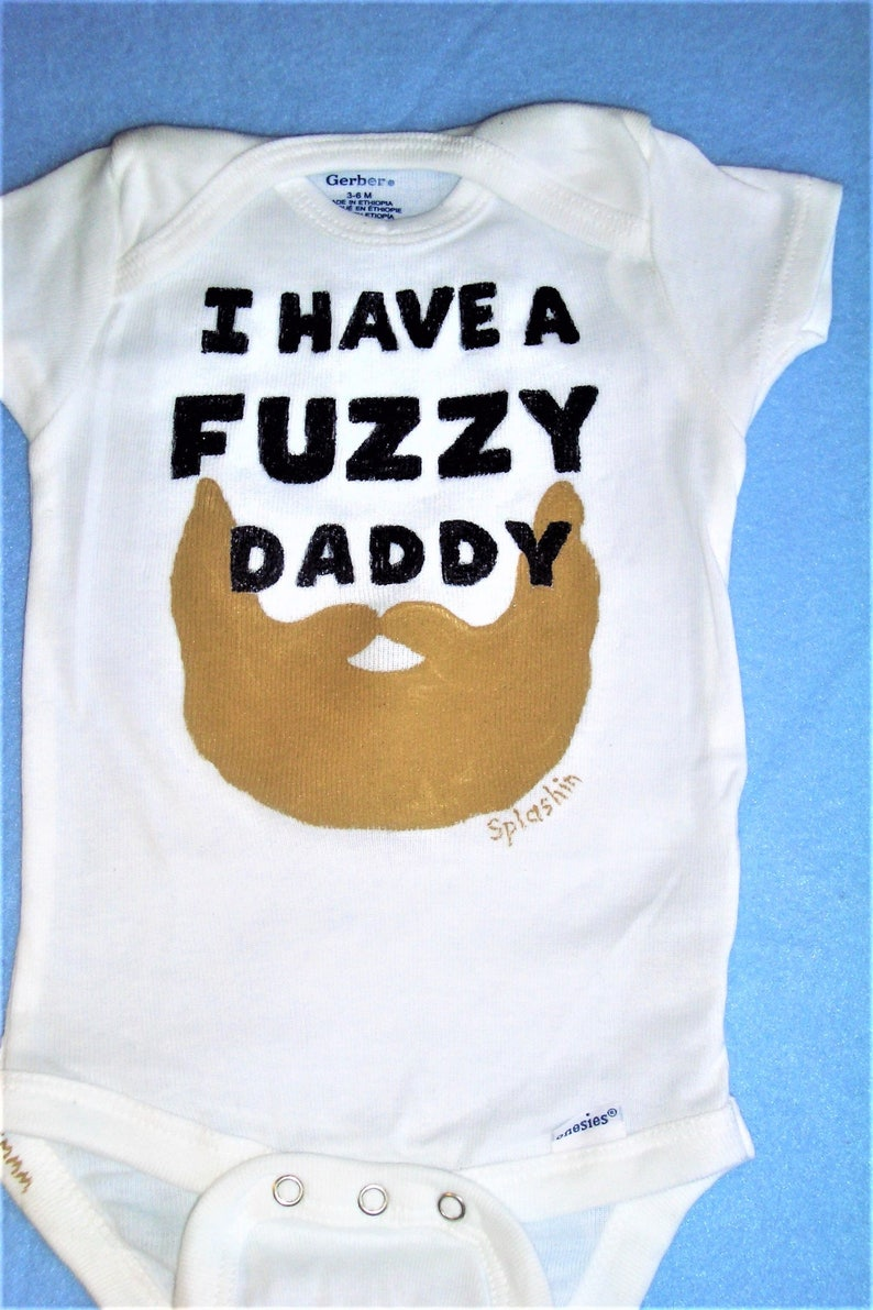 62b253c27f24 Fuzzy Daddy Baby Bodysuit I Have A Fuzzy Daddy Bearded Dad