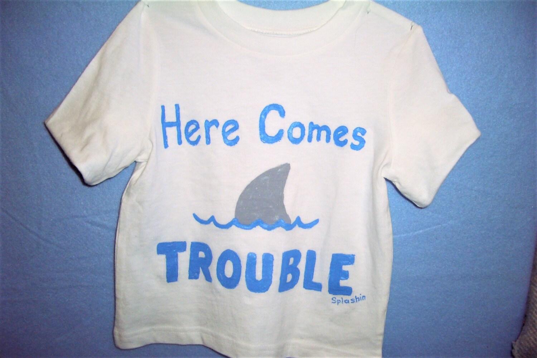 41aa05a3 Kids Shark Shirt Here Comes Trouble Shark Shirt Funny Shark | Etsy