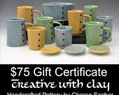 75 Dollar Gift Certificate Creative with Clay
