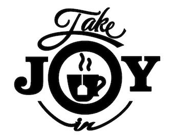 Take Joy In Tea Decal