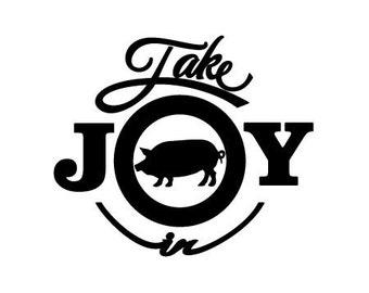 Take Joy In Pig Decal