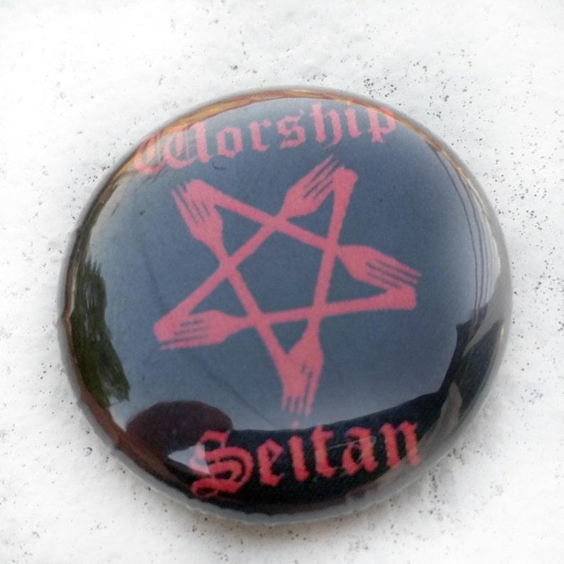 Worship Seitan 1 inch Button