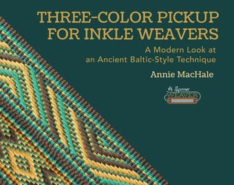 Inkle Weaving Book, 3-Color Pickup for Inkle Weavers by Annie MacHale