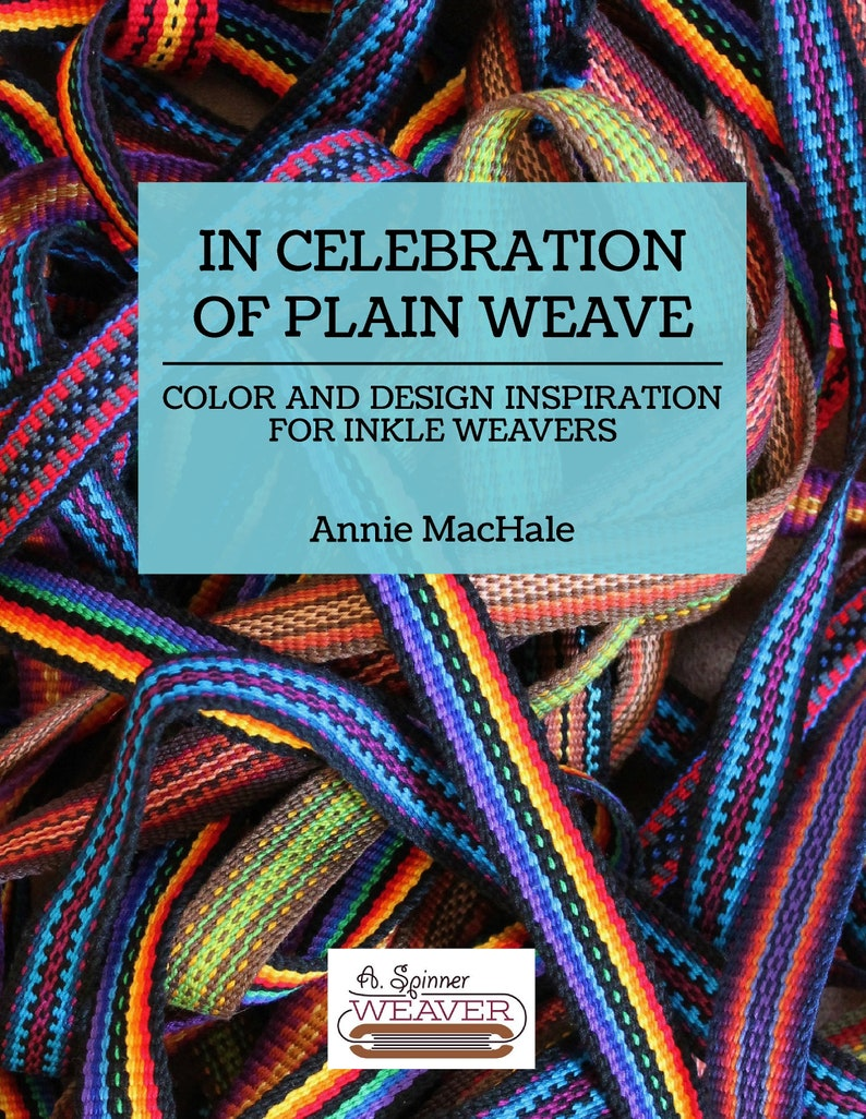 Inkle Weaving Design Book by Annie MacHale In Celebration of image 0