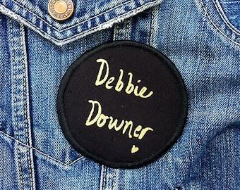 SALE: Debbie Downer Premium Circular Screen Printed Patch 8.7cm