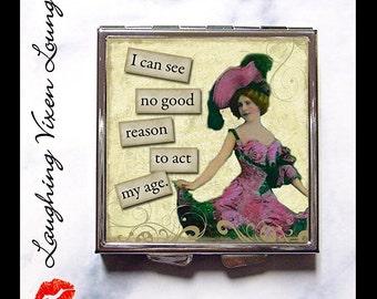 Funny Pill Box - Compact Mirror - Pill Case - Diaper Bag Mirror - Purse Mirror - Makeup Mirror - SVL My Age