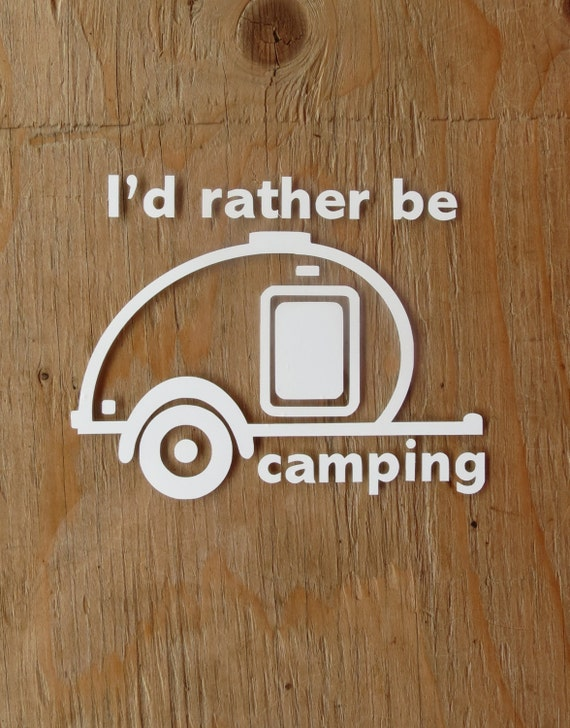 I/'D RATHER BE CAMPING PULL BEHIND WINDOW WALL DECAL