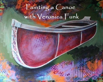 Painting a Canoe with Veronica Funk