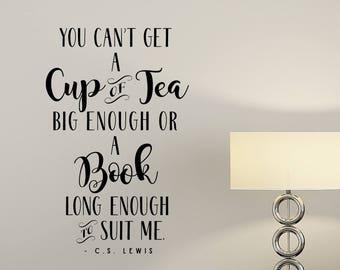 You Canu0027t Get A Cup Of Tea Big Enough Or A Book Long Enough