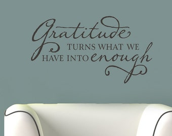 Gratitude turns what we have into enough - vinyl wall decal quote vinyl lettering decal