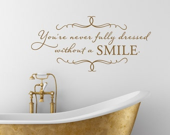 Bathroom decals - bathroom decor - You're never fully dressed without a SMILE - vinyl wall decal
