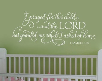 I prayed for this child- scripture, vinyl wall decal, vinyl lettering, vinyl sticker, calligraphy, baby quote