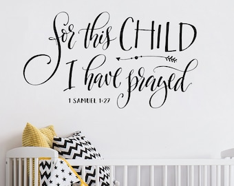 Nursery Wall Decal, For this child I have prayed, Scripture Wall Decal, Christian Wall Decals Scripture Quote, Nursery Wall Sticker