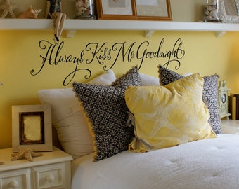 Black Friday SALE - Always Kiss Me Goodnight wall decal - master bedroom wall decal - hand drawn design
