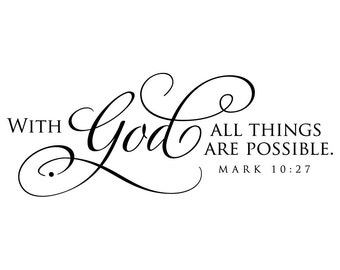 With God all things are possible - Vinyl Wall Decal Lettering Art Sign Design Sticker