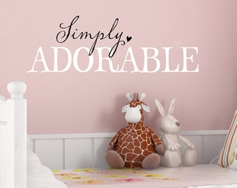 Simply Adorable - Vinyl Wall Decal Nursery Wall Decor Vinyl Lettering Art Design