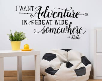 Kid's Room Wall Decal, I Want Adventure in the Great Wide Somewhere Decal, Beauty and the Beast, Nursery Decor, Adventure Wall Quote