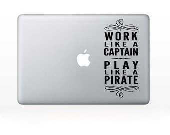 Computer Sticker - Work Like A Captain Play Like A Pirate - Computer accessory apple mac pc - Laptop sticker - Laptop decoration