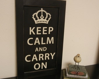Keep Calm and Carry On - Black and Cream sign on reclaimed wood