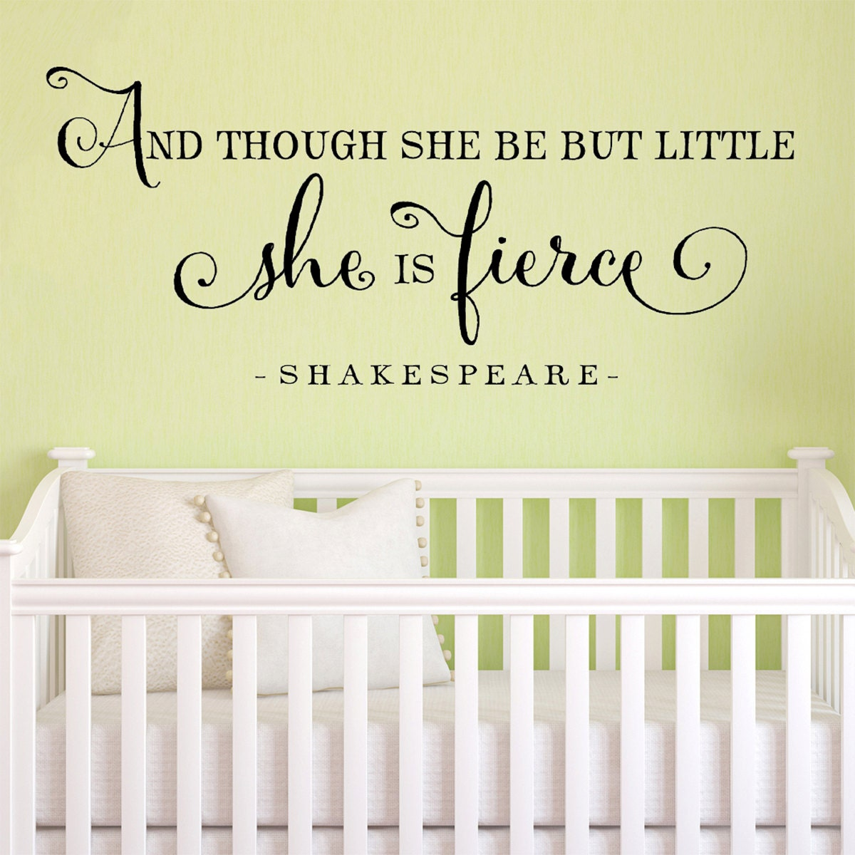 And though she be but little she is fierce nursery wall
