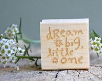 Custom Stamp - Dream Big Little One - Dreamer Stamp - Rubber Stamp