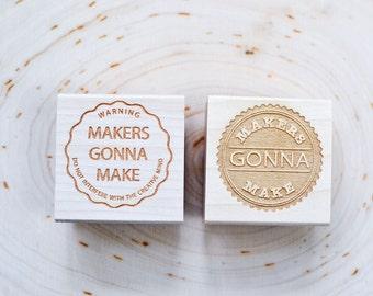 Makers Gonna Maker Phrase Rubber Stamp, Crafter Maker Stamp