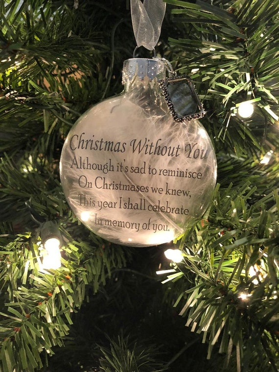 Christmas Without You.Glass Ornament White Feather Transparency Christmas Without You Although It S Sad To Reminisce On Christmases We Knew Memorial Gift