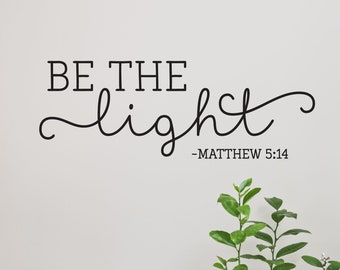 Be the Light Wall Quotes Decal Faith Religious Reminders Christian Inspirational Vinyl Decal Faithful Church Matthew Scripture