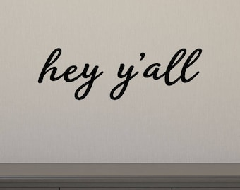 Wall Quote Decal Hey Y'All Entryway Family Room Living Room Wall Art Vinyl Wall Decal Southern Living