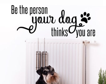 a9f949c32097 The Person Your Dog Thinks You Are Family Vinyl Decal Pet Love Motivational Wall  Quote