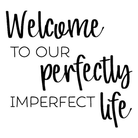 perfectly imperfect life wall quote decal vinyl decal entryway