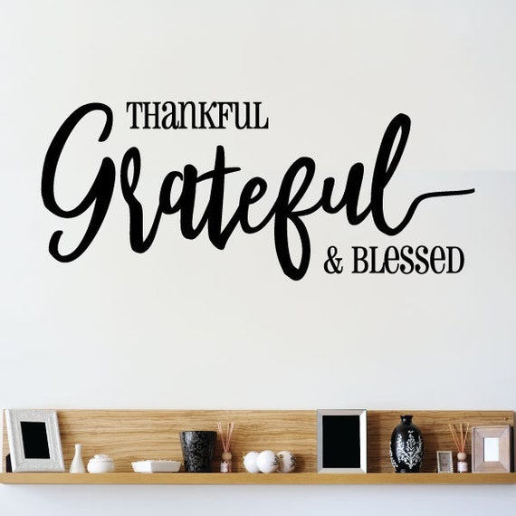 wall quote decal thankful grateful and blessed home family