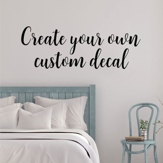 custom wall decal create your own wall quotes decal in a