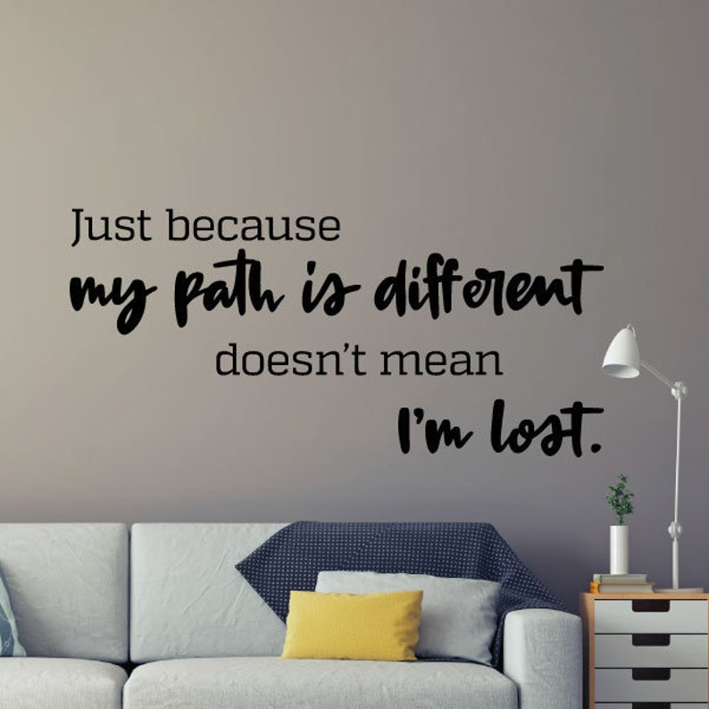 Wall Quote Decal Just Because My Path Is Different Doesnt Etsy