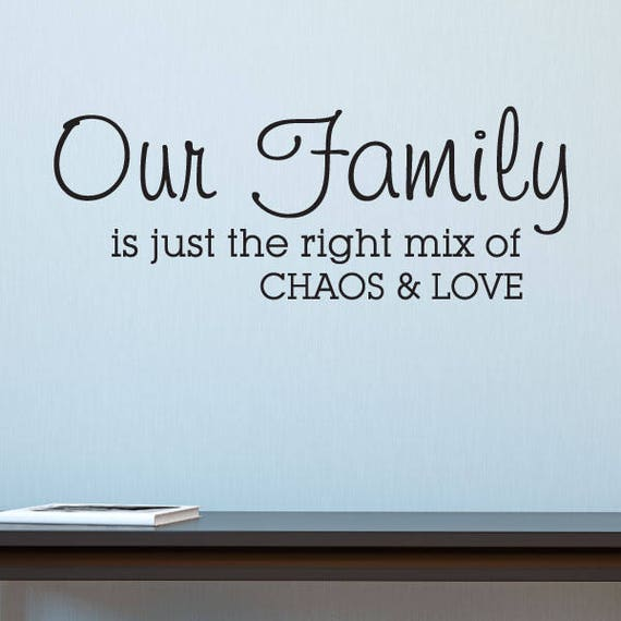 Wall Quotes Family Is Chaos And Love Vinyl Wall Decal Home Etsy