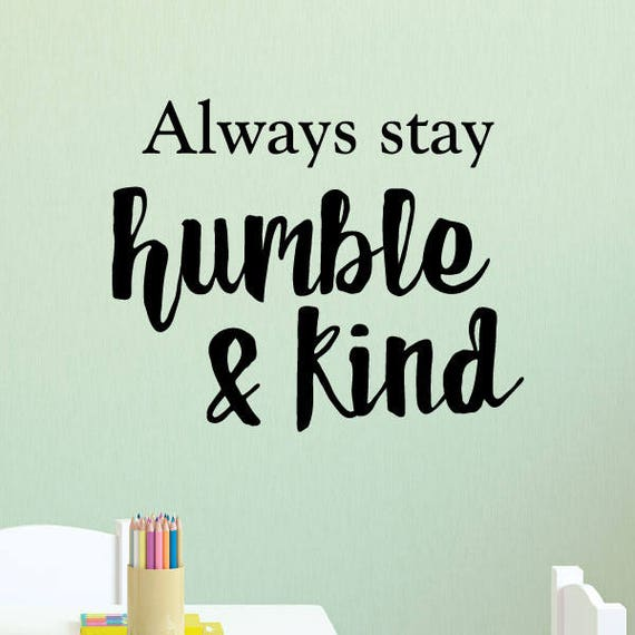 Wall Quote Decal Always Stay Humble And Kind Country Music Etsy
