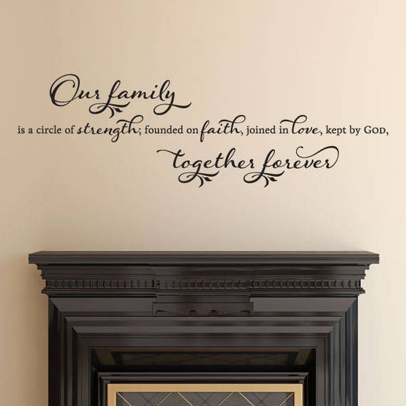 Wall Quotes Our Family Together Forever Vinyl Wall Decal Home Decor Family  Home Entry Circle of Strength Faith Love God Family