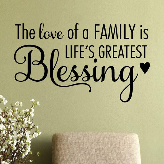 Wall Quotes Love Of A Family Is Life's Greatest Blessing Etsy Best Lifes Great Quotes