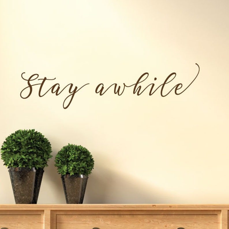 Wall Quotes Stay Awhile Wall Decal Script Home Entry Entryway Etsy