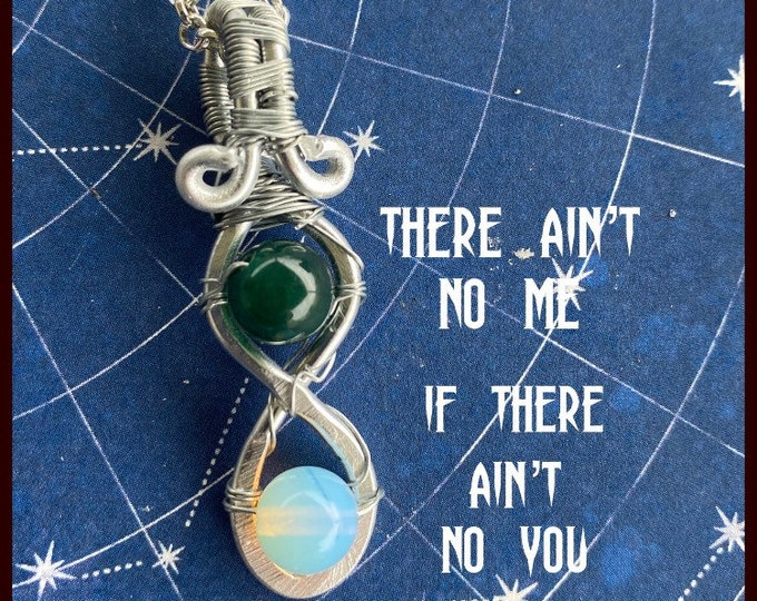 Supernatural Jewelry - Supernatural Necklace - There Ain't No Me if There Ain't No You - Wire Wrapped Necklace