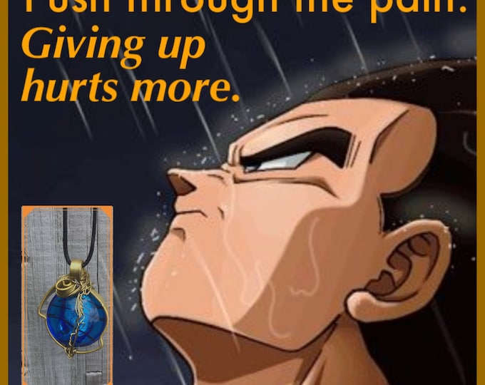 Dragon Ball Jewelry - Vegeta Necklace - Push Through the Pain - Giving Up Hurts More - Vegeta Quote