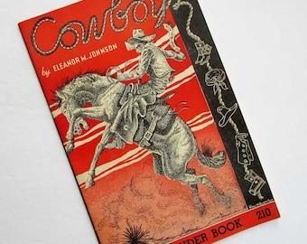 Vintage 1950 Child's Cowboys Little Wonder Book, Illustrations, Cowboy, Rodeo, Ranching, Horses  Photo Illustrations, Vintage School Book