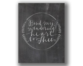 """8x10"""" or 11x14"""" Art Print INSTANT DOWNLOAD - """"Bind my wandering heart to Thee"""""""