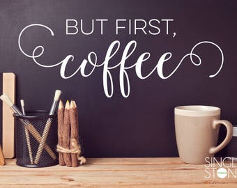 But First Coffee wall decal - Vinyl Wall Words Custom Home Decor