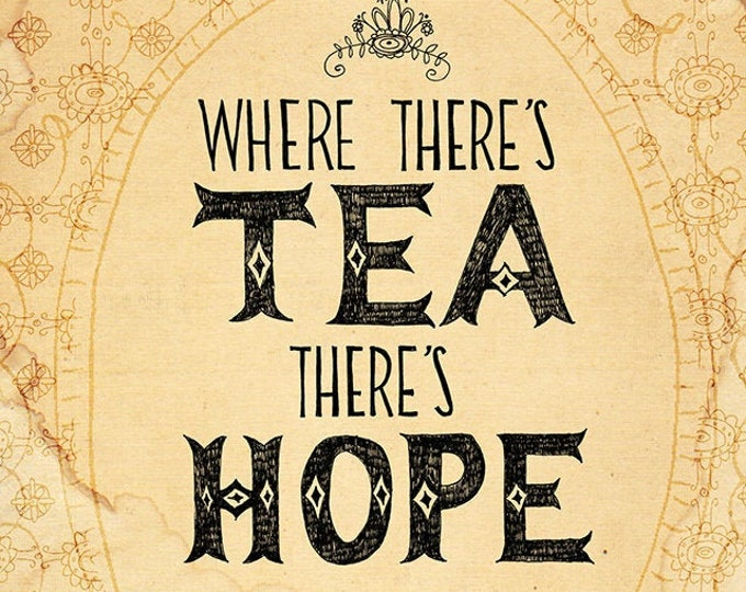 Tea and Hope - Instant Digital Download Inspirational Quote Printable Wall Art for the kitchen