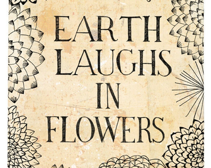 SALE Earth Laughs in Flowers wall art print typography art print