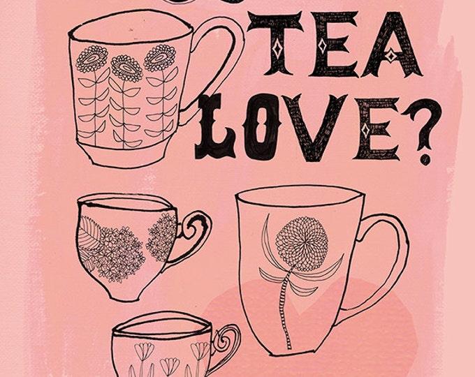 Cuppa Tea Love? Archival Wall art print typography illustration kitchen