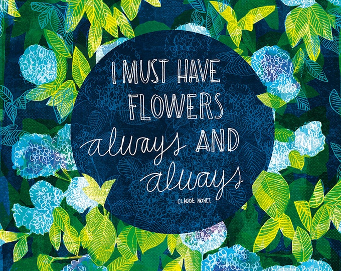 SALE Claude Monet Quote I Must Have Flowers  botanical wall art print - inspirational words - half price sale