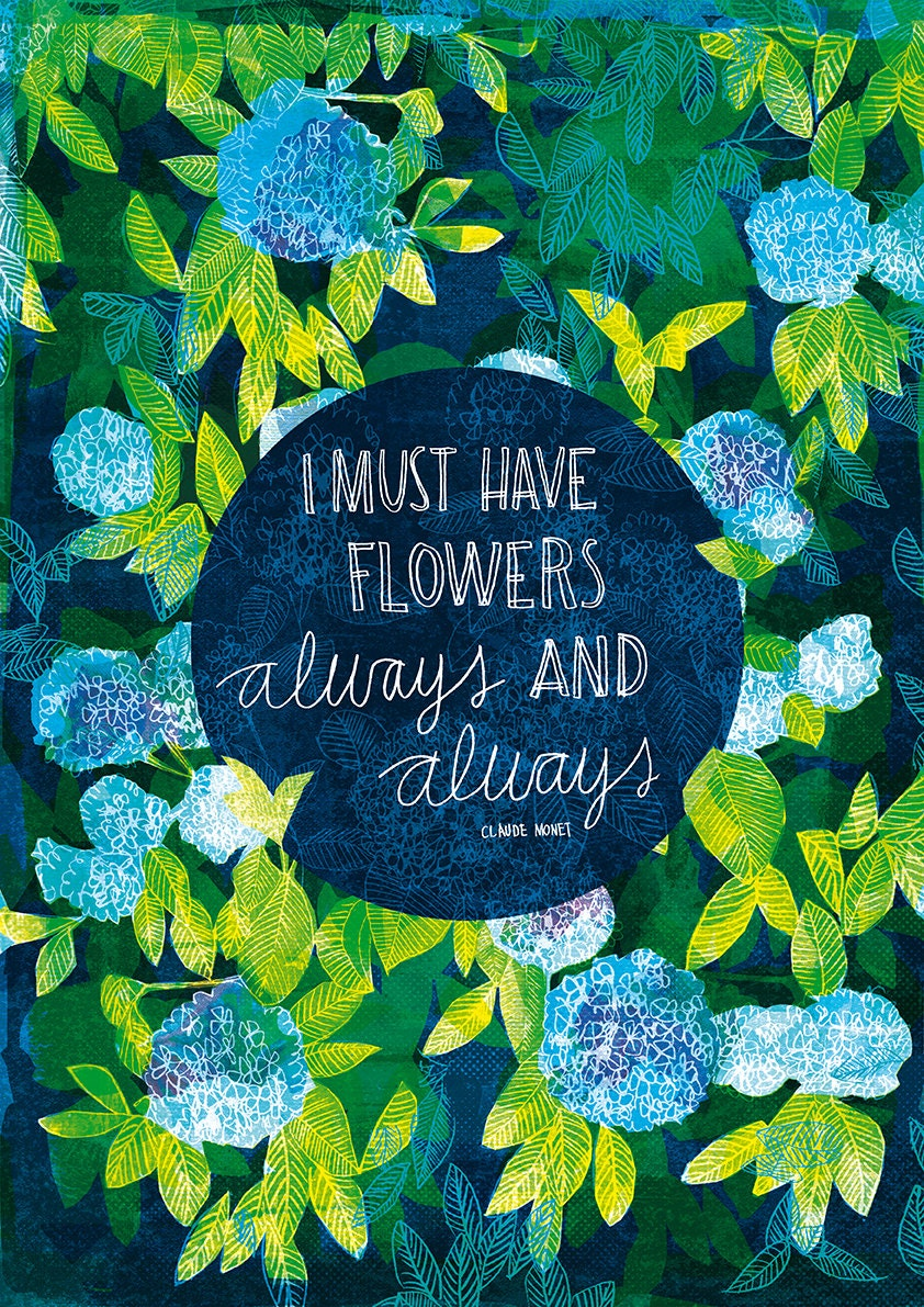 Claude Monet Quote I Must Have Flowers Archival Art Print