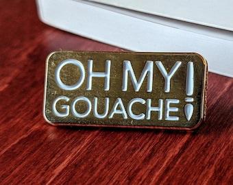 OH MY GOUACHE (enamel pin)